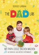 Sergei Urban: TheDadLab - Mit Papa coole Sachen machen - 40 einfache und witzige Experimente ★★★★