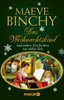Maeve Binchy: Das Weihnachtskind und andere Geschichten zur stillen Zeit ★★★★