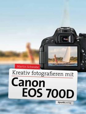 Kreativ fotografieren mit Canon EOS 700D