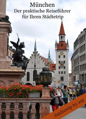 München - der praktische Reiseführer für Ihren Städtetrip