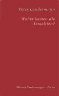 Peter Landesmann: Woher kamen die Israeliten? ★★★★★