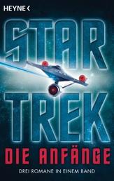 Star Trek - Die Anfänge - Alle Romane in einem Band!