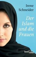 Irene Schneider: Der Islam und die Frauen