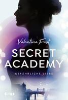 Valentina Fast: Secret Academy - Gefährliche Liebe (Band 2) ★★★★★