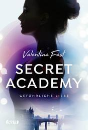 Secret Academy - Gefährliche Liebe (Band 2) - Gefährliche Liebe. Band 2