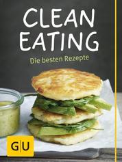 Clean Eating - 20 Rezepte für eine gesunde, bewusste Ernährung