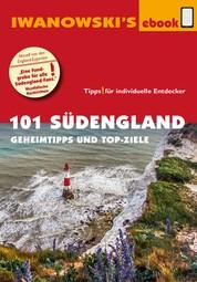 101 Südengland - Reiseführer von Iwanowski - Geheimtipps- und Top-Ziele