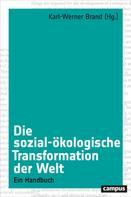 Karl-Werner Brand: Die sozial-ökologische Transformation der Welt