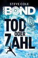 Steve Cole: Young Bond - Tod oder Zahl ★★★★★