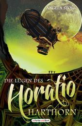 Die Lügen des Horatio Harthorn - im Vereinigten Königreich angesiedelter historischer Fantasy-/Steampunk-Roman