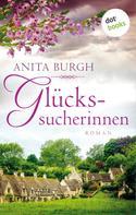 Anita Burgh: Glückssucherinnen ★★★★