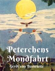 Peterchens Mondfahrt - Der Bilderbuchklassiker mit den Illustrationen der Originalausgabe