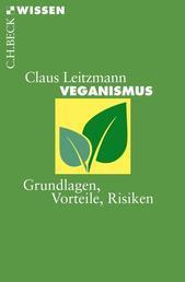Veganismus - Grundlagen, Vorteile, Risiken