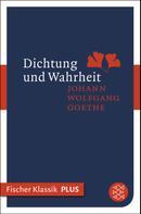 Johann Wolfgang von Goethe: Dichtung und Wahrheit ★★★★