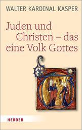 Juden und Christen – das eine Volk Gottes