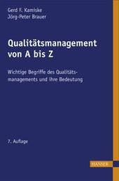 Qualitätsmanagement von A - Z - Wichtige Begriffe des Qualitätsmanagements und ihre Bedeutung