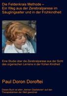 Paul Doron Doroftei: Die Feldenkrais Methode - Ein Weg aus der Zerebralparese im Säuglingsalter und in der Frühkindheit
