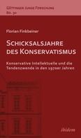 Florian Finkbeiner: Schicksalsjahre des Konservatismus