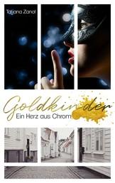 Goldkinder - Ein Herz aus Chrom