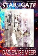 Wilfried A. Hary: STAR GATE – Staffel 2 – 011-012: Das ewige Meer