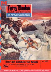 """Perry Rhodan 273: Unter den Gletschern von Nevada - Perry Rhodan-Zyklus """"Die Meister der Insel"""""""