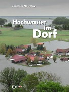 Joachim Nowotny: Hochwasser im Dorf