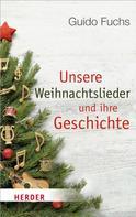 Prof. Guido Fuchs: Unsere Weihnachtslieder und ihre Geschichte ★★★