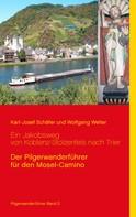 Karl-Josef Schäfer: Ein Jakobsweg von Koblenz-Stolzenfels nach Trier
