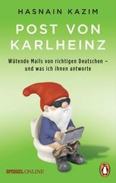 Post von Karlheinz - Wütende Mails von richtigen Deutschen – und was ich ihnen antworte