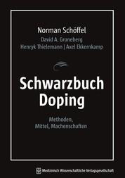 Schwarzbuch Doping - Methoden, Mittel, Machenschaften