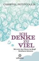 Christel Petitcollin: Ich denke zu viel ★★★★