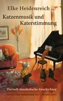 Elke Heidenreich: Katzenmusik und Katerstimmung ★★