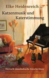 Katzenmusik und Katerstimmung - Tierisch-musikalische Geschichten