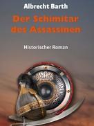 Albrecht Barth: Der Schimitar des Assassinen ★★★★