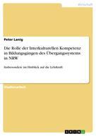 Peter Lanig: Die Rolle der Interkulturellen Kompetenz in Bildungsgängen des Übergangssystems in NRW