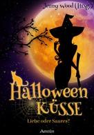 Mirjam H. Hüberli: Halloweenküsse - Liebe oder saures? ★★★★