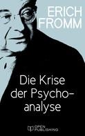 Erich Fromm: Die Krise der Psychoanalyse