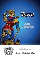 Anton Christian Glatz: Tarot - Ich ging den Weg des Narren ★★★★★