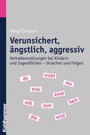 Helga Simchen: Verunsichert, ängstlich, aggressiv