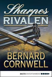 Sharpes Rivalen - Historischer Roman
