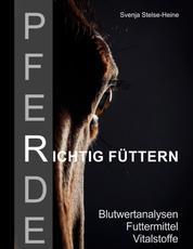 Pferde richtig füttern - Blutwertanalysen - Futtermittel - Vitalstoffe