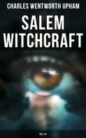 Charles Wentworth Upham: Salem Witchcraft (Vol. I&II)