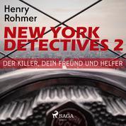 New York Detectives, 2: Der Killer, Dein Freund und Helfer (Ungekürzt)