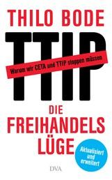 Die Freihandelslüge - Warum wir CETA und TTIP stoppen müssen