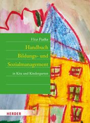 Handbuch Bildungs- und Sozialmanagement - in Kita und Kindergarten
