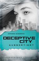Stefanie Scheurich: Deceptive City (Band 1): Aussortiert ★★★★
