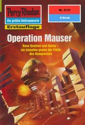 """Perry Rhodan 2137: Operation Mauser - Perry Rhodan-Zyklus """"Das Reich Tradom"""""""