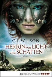 Herrin von Licht und Schatten - Roman