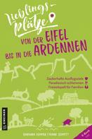 Barbara Kemmer: Lieblingsplätze von der Eifel bis in die Ardennen