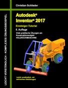 Christian Schlieder: Autodesk Inventor 2017 - Einsteiger-Tutorial Holzrückmaschine